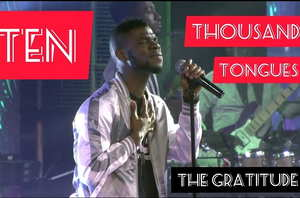 The Gratitude (COZA) - Ten Thousand Tongues [MP3, Video and Lyrics]