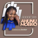 Celestine Donkor - Adom Ne Ahumboro [MP3, Video and Lyrics]