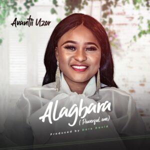Alagbara (Powerful One) By Avantii Uzor