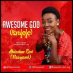 Fisayomi - Awesome God [MP3 and Lyrics]