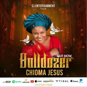Chioma Jesus - Bulldozer [MP3, Video and Lyrics]