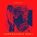 Jlyricz - Coronavirus Die [MP3, Video and Lyrics]