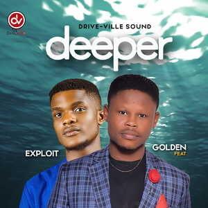 Golden Imabibo - Deeper Ft. Exploit [MP3 and Lyrics]