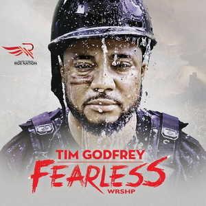 Fearless Tim Godfrey 2017