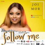 Joi Mor - Follow Me [MP3, Video and Lyrics]