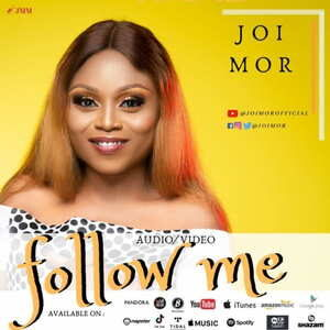 Joi Mor - Follow Me [MP3, Video and Lyrics]