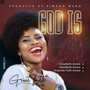 Great Faith - God Is [MP3 and Lyrics]