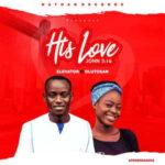 Elevator - His Love (Wetin I go do) Ft. Olutosan [MP3 and Lyrics]