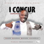 ManofZion Moz - I Concur [MP3 and Lyrics]