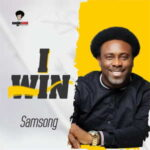 Samsong - I Win [MP3, Video and Lyrics]