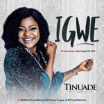 Tinuade - Igwe [MP3, Video and Lyrics]