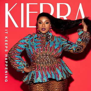 Kierra Sheard - It Keeps Happening [MP3, Video and Lyrics]
