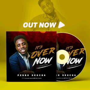 Pedro Okocha - It's Over Now [MP3, Video and Lyrics]