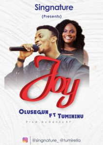 Olusegun - Joy Ft. Tumininu [MP3 and Lyrics]