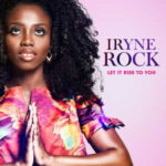Iryne Rock - Let It Rise to You [MP3, Video and Lyrics]