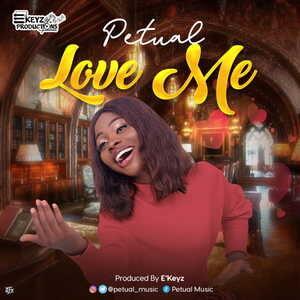 Petual - Love Me [MP3 and Lyrics]