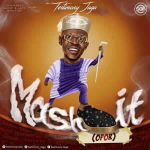 Mash It (Opor) By Testimony Jaga