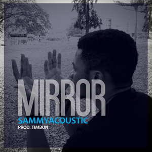 Mirror By SammyAcoustic