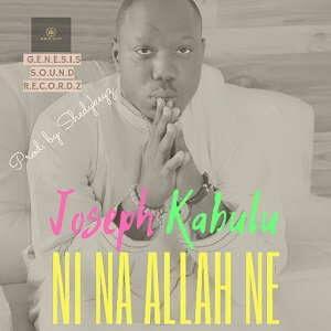 Joseph Kabulu - Ni Na Allah Ne [MP3 and Lyrics]
