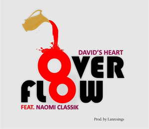 Overflow By David's Heart Ft. Naomi Classik