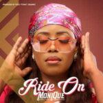 Monique - Ride On [MP3, Video and Lyrics]