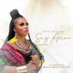 Yoyo Michael - Say Amen [MP3, Video and Lyrics]