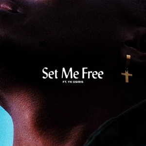 Set Me Free By Lecrae & YK Osiris
