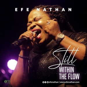 Efe Nathan - Still Within The Flow [MP3, Video and Lyrics]