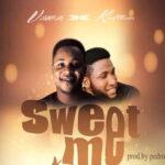 Sweet Me By Vik Wills Ft. King Moses (MUSIC & LYRICS)
