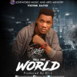 Victor David - Tell The World [MP3 and Lyrics]