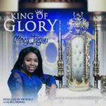Mercy Idegwu - The King of Glory [MP3, Video and Lyrics]