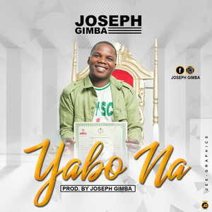Joseph Gimba - Yabo Na [MP3 and Lyrics]