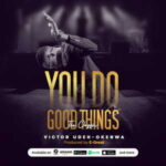 Victor Udeh - You Do Good Things [MP3 and Lyrics]