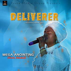 Mega Anointing (Shola Adedeji) - Agbanilabatan (Deliverer) [MP3 Download]