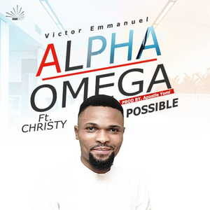 Victor Emmanuel - Alpha Omega & Possible [MP3 and Lyrics]