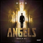 Mayo - Angels (Psalm 91) [MP3, Video and Lyrics]