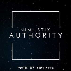 Nimi Stix - Authority [MP3 Download]