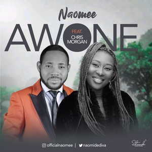 Awone By Naomee Ft. Chris Morgan