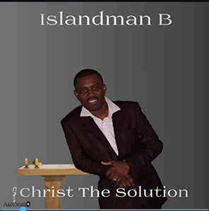 Islandman B - Christ the Solution [MP3 Stream and Download]