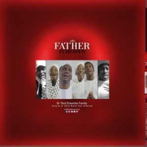 Pastor Paul Enenche Family - Father in Heaven [MP3, Video and Lyrics]