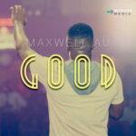 Maxwell AU - Good [MP3 Download]
