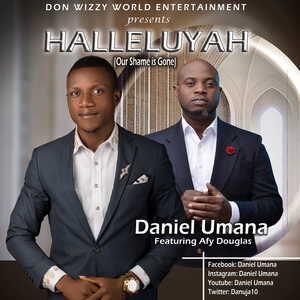 Daniel Umana - Hallelujah (Our Shame Is Gone) Ft. Afy Douglas [MP3 and Lyrics]