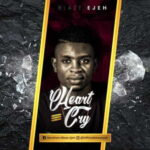 Blaze Ejeh - Heart Cry [MP3 Download]