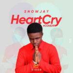 Snowjay - Heart Cry (COVID19) [MP3, Video and Lyrics]