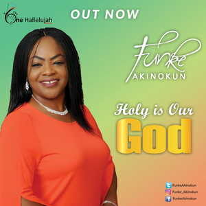 Funke Akinokun - Holy Is Our God [MP3, Video and Lyrics]