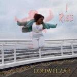 Louweezar - I Rise [MP3 and Lyrics]