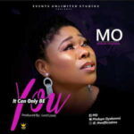 Modupe Oyekanmi - It Can Only Be You [MP3, Video and Lyrics]