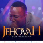 Nathaniel Nelson - Jehovah [MP3 Download]