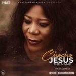 Chocho - JESUS, The Name [MP3 and Lyrics]