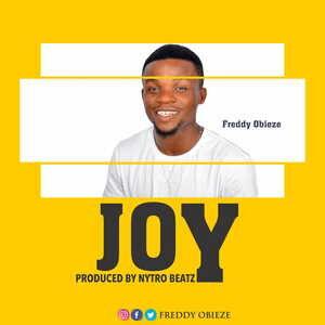 Freddy Obieze - Joy [MP3 and Lyrics]